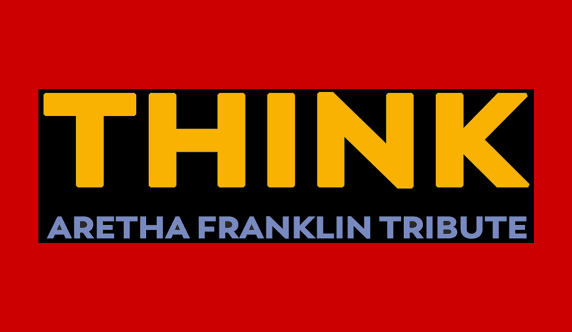 THINK Aretha Franklin Tribute